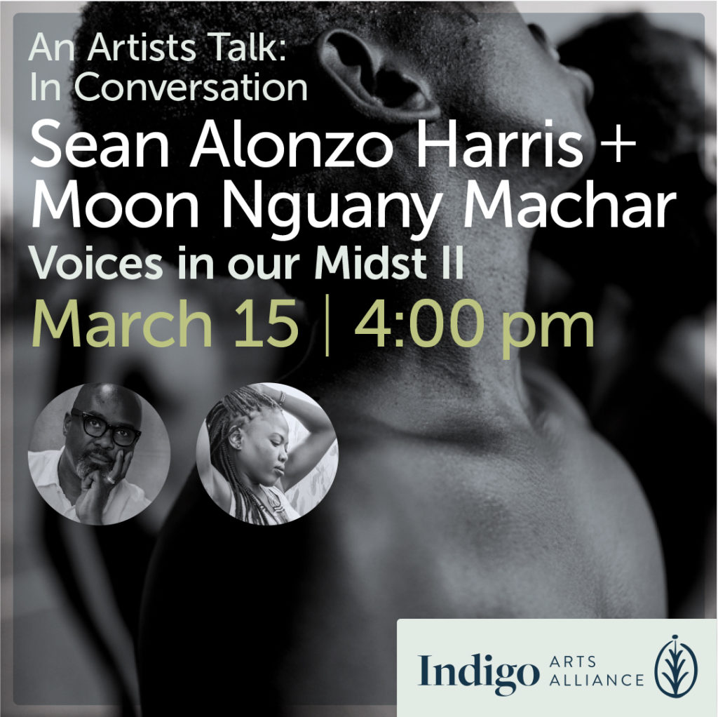 Artists Talk. Sean Alonzo Harris and Nyamuon Nguany Machar (AKA— Moon) Poet/Writer. Topic: Voices in our Midst II.