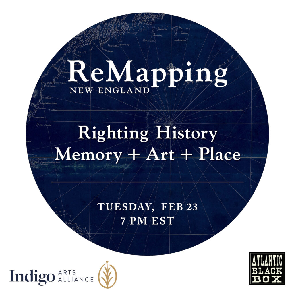 ReMapping New England: Righting History (Memory + Art + Place)