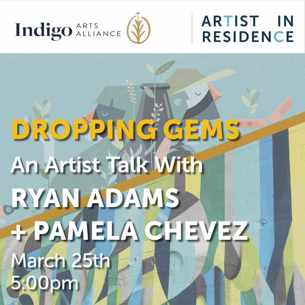 Dropping Gems: An Artist talk with Ryan Adams and Pamela Chevez