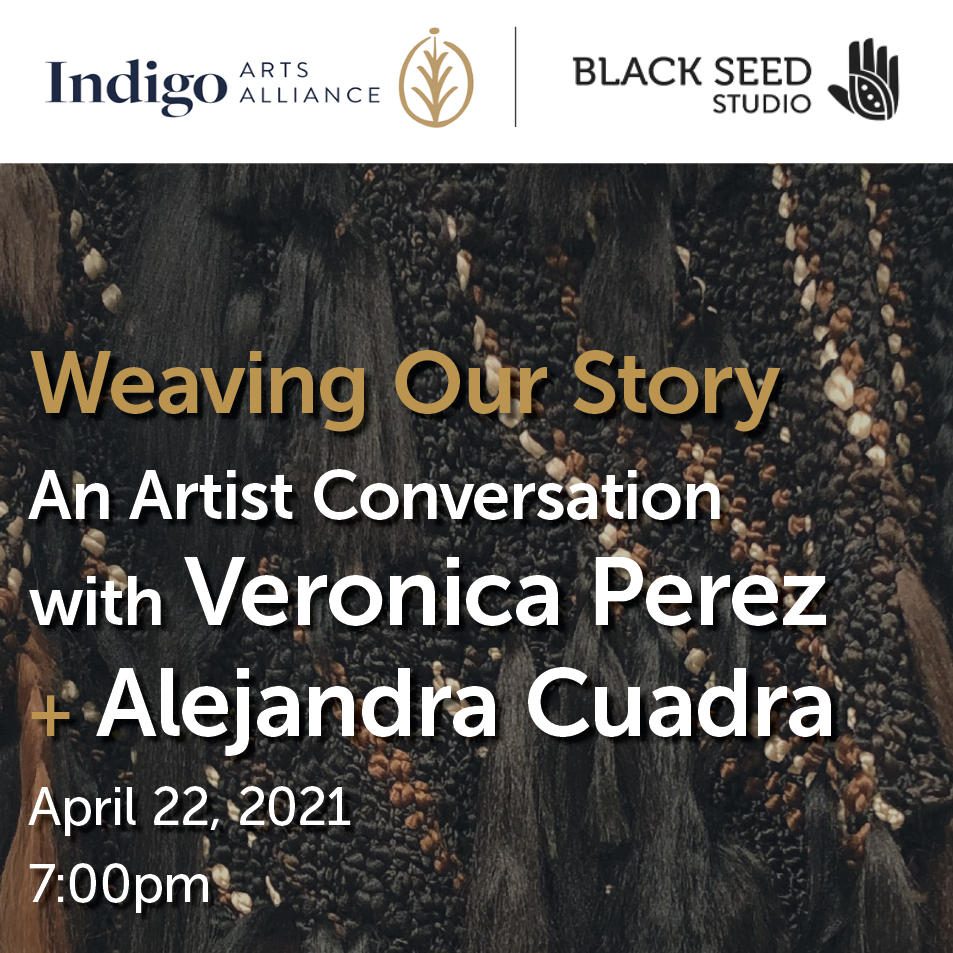 Weaving Our Story: An Artist Conversation with Veronica Perez and Alejandra Cuadra