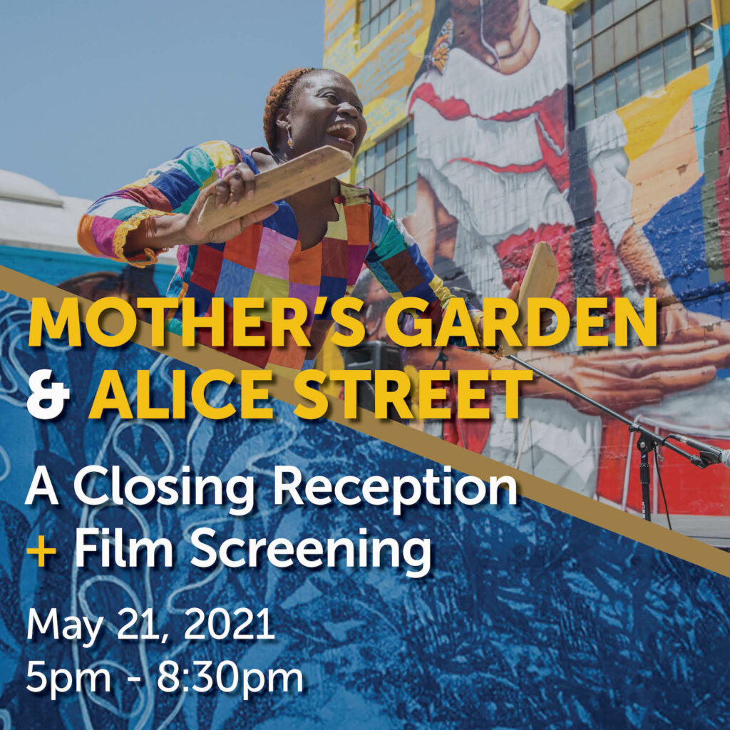 Mothers Garden Closing Reception + Alice Street Outdoor Film Screening